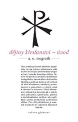 Dějiny křesťanství - McGrath Alistair E.