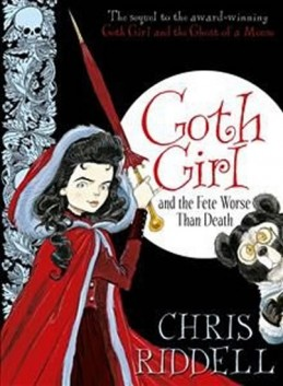 Goth Girl and the Fete Worse Than Death - Riddell Chris