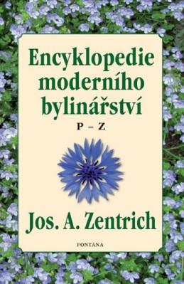 Encyklopedie moderního bylinářství P-Z - Zentrich Josef A.