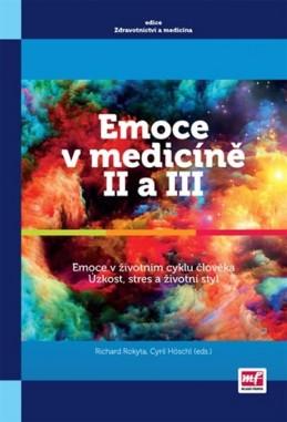 Emoce v medicíně II a III - Emoce v životním stylu člověka, Úzkost, stres a životní styl - Rokyta Richard, Höschl Cyril