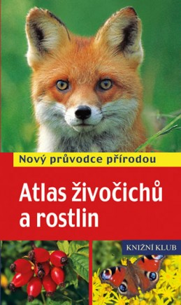 Atlas živočichů a rostlin - Nový průvodce přírodou - Hecker a kolektiv Frank