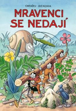 Mravenci se nedají - Sekora Ondřej