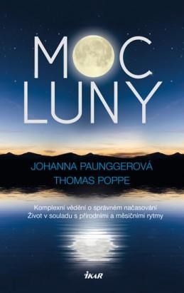 Moc Luny - Komplexní vědění o správném načasování; Život v souladu s přírodními a měsíčími rytmy - Paunggerová Johanna, Poppe Thomas