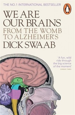 We Are Our Brains (non-fiction) - Swaab Dick
