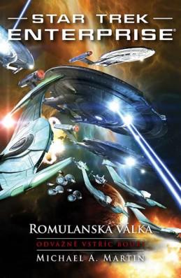 Star Trek Enterprise: Romulanská válka - Odvážně vstříc bouři - Martin Michael A.