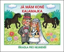 Já mám koně / Kalamajka - Říkadla pro nejmenší - neuveden