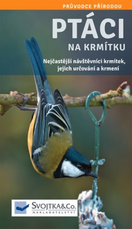 Ptáci na krmítku - Nejčastější návštěvníci krmítek, jejich určování a krmení - neuveden