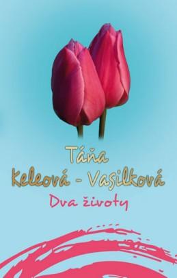 Dva životy - Keleová-Vasilková Táňa