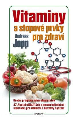 Vitaminy a stopové prvky pro zdraví - Jopp Andreas