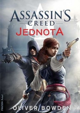 Assassin´s Creed 7 - Jednota - Bowden Oliver