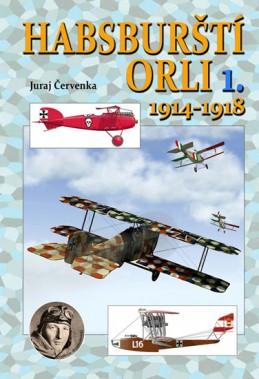 Habsburští orli 1. 1914-1918 - Červenka Juraj