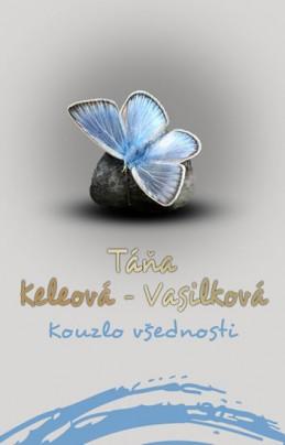 Kouzlo všednosti - Keleová-Vasilková Táňa