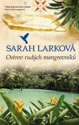 Karibská sága 2: Ostrov rudých mangrovníků - Larková Sarah