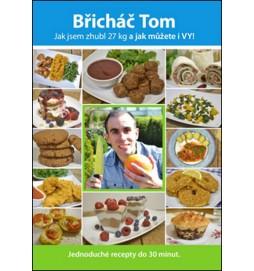 Břicháč Tom - Jak jsem zhubl 27 kg a jak můžete i VY!