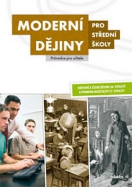 Moderní dějiny pro střední školy – průvodce pro učitele - kolektiv autorů