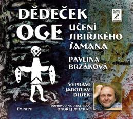 Dědeček Oge - Učení sibiřského šamana - CDmp3 (Čte Jaroslav Dušek) - Brzáková Pavlína