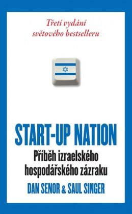 START-UP NATION - Příběh izraelského hospodářského zázraku - brož. - Senor Dan, Singer Saul