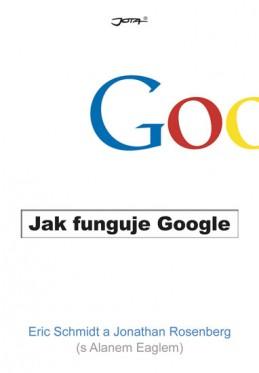 Jak funguje Google - Schmidt Eric, Rosenberg Jonathan