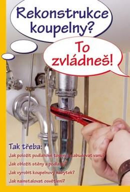 Rekonstrukce koupelny? To zvládneš! - kolektiv autorů