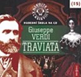 Nebojte se klasiky 15 - Giuseppe Verdi: Traviata - CD - Verdi Giuseppe