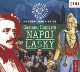 Nebojte se klasiky 14 - Gaetano Donizetti: Nápoj lásky - CD - Donizetti Gaetano