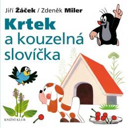 Krtek a jeho svět 7 - Krtek a kouzelná slovíčka - Miler Zdeněk, Žáček Jiří