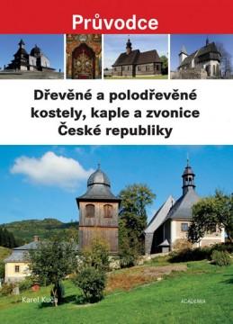 Dřevěné a polodřevěné kostely, kaple a zvonice České republiky - Kuča Karel
