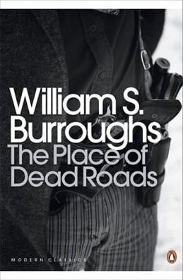 The Place of Dead Roads - Burroughs William Seward