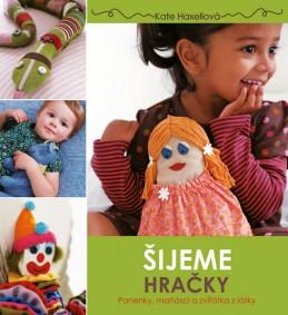Šijeme hračky - Panenky, maňásci a zvířátka z látky - Haxellová Kate