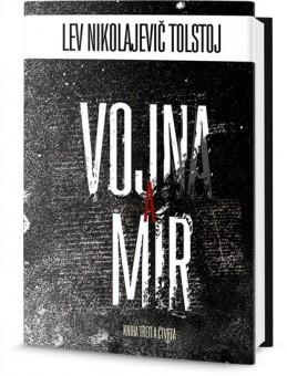Vojna a mír - kniha třetí a čtvrtá - Tolstoj Lev Nikolajevič