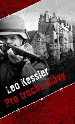 Pro trochu slávy - Kessler Leo