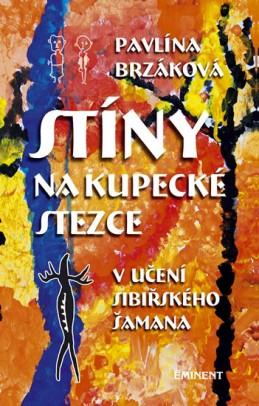 Stíny na kupecké stezce v učení sibiřského šamana - Brzáková Pavlína