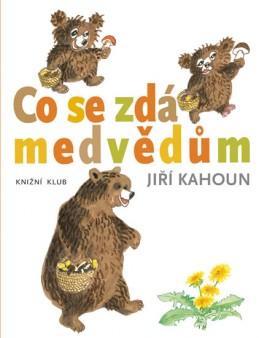Co se zdá medvědům - Kahoun Jiří