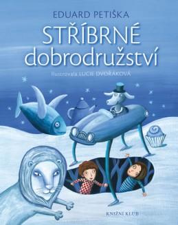 Stříbrné dobrodružství - Petiška Eduard