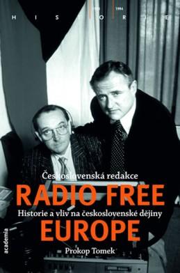 Československá redakce Radio Free Europe - Historie a vliv na československé dějiny - Tomek Prokop
