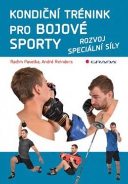 Kondiční trénink pro bojové sporty - Rozvoj speciální síly - Pavelka Radim, Reinders André