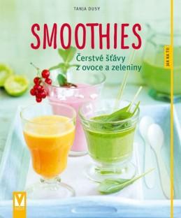Smoothies - Čerstvé šťávy z ovoce a zeleniny - Dusyová Tanja