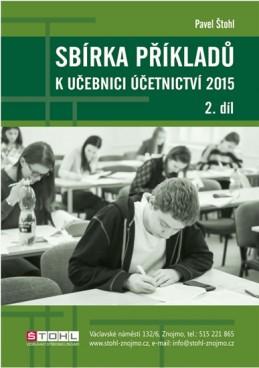 Sbírka příkladů k učebnici účetnictví II. díl 2015 - Štohl Pavel