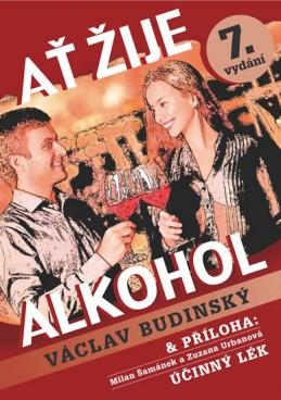 Ať žije alkohol s přílohou Účinný lék - Budinský Václav