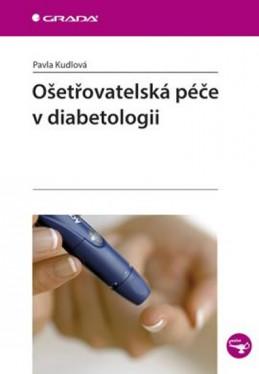 Ošetřovatelská péče v diabetologii - Kudlová Pavla