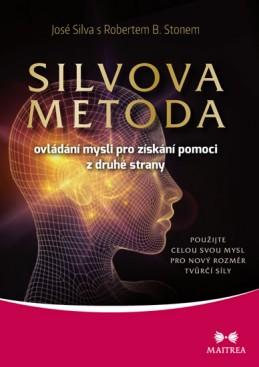 Silvova metoda ovládání mysli pro získání pomoci z druhé strany - Silva José, Ston Robert B.