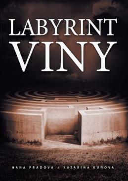 Labyrint viny - Přádová Hana, Kuňová Katarína