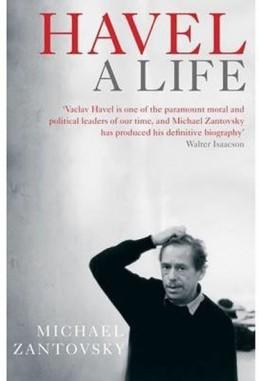 Havel: A Life - Žantovský Michael