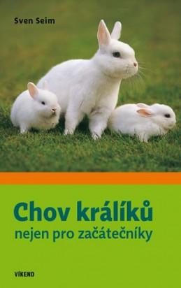 Chov králíků nejen pro začátečníky - Seim Sven