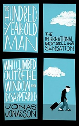 The Hundred-Year-Old Man Who Climbed out of the Window and Disappeared - Jonasson Jonas