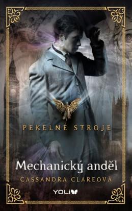 Pekelné stroje 1: Mechanický anděl - Clareová Cassandra