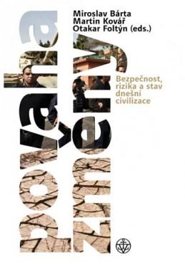 Povaha změny - Bezpečnost, rizika a stav dnešní civilizace - Bárta Miroslav
