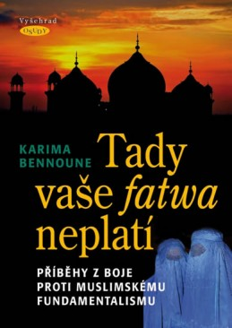 Tady vaše fatwa neplatí - Příběhy z boje proti muslimskému fundamentalismu - Bennoune Karima