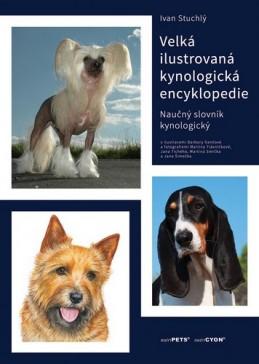 Velká ilustrovaná kynologická encyklopedie - Naučný slovník kynologický - Stuchlý Ivan