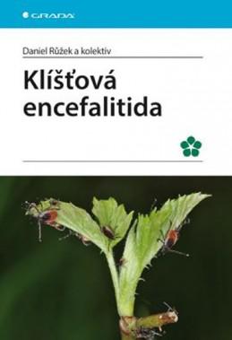 Klíšťová encefalitida - Růžek Daniel a kolektiv